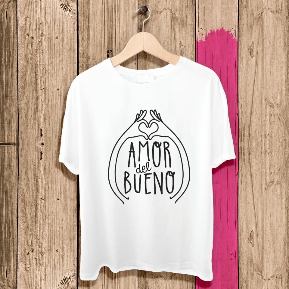 CAMISETA AMOR DEL BUENO