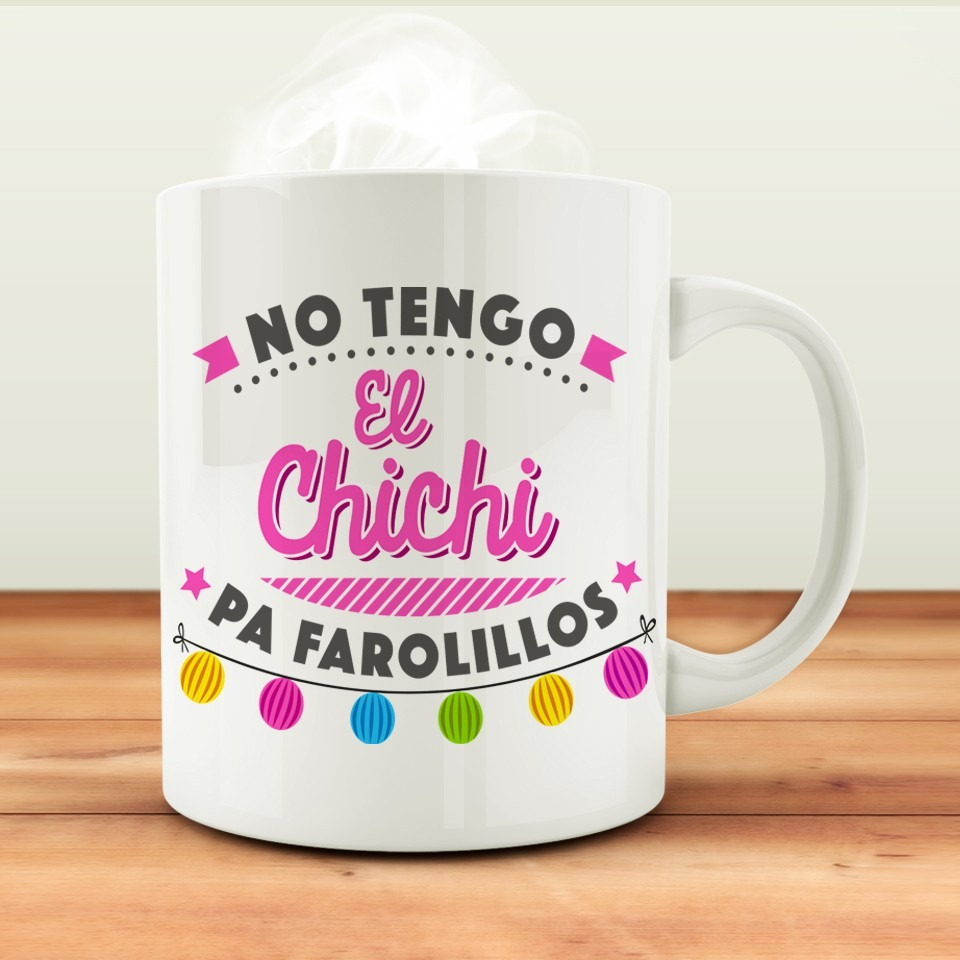 Taza Chichi pa' parolillos